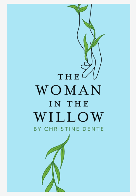 the woman in the willow novel by christine dente